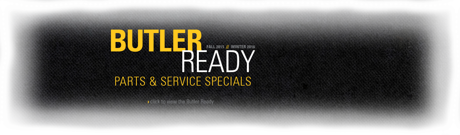 Butler Ready - Parts and Service Specials