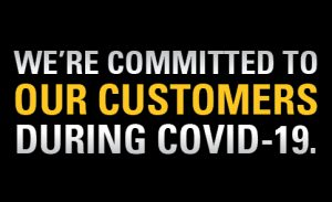 We're committed to our customers during Covid-19